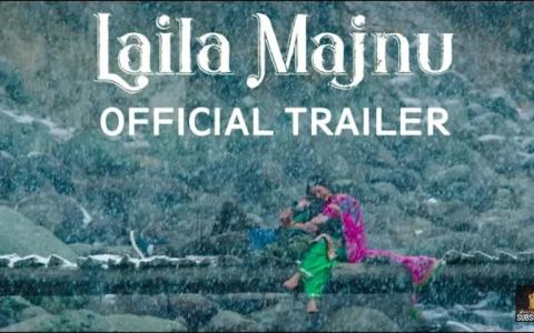Official Trailer of Imtiaz Ali's 'Laila Majnu', Starring Avinash Tiwary and Tripti Dimri